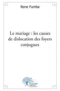 Le Mariage : Les causes de dislocation des foyers conjugaux