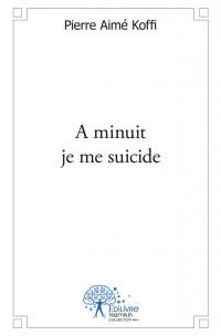A minuit je me suicide