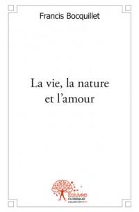 La vie, la nature et l'amour