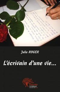 L'écrivain d'une vie...