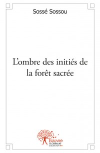 L'ombre des initiés de la forêt sacrée