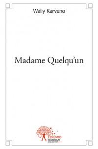 Madame Quelqu'un