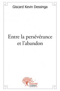 Entre la persévérance et l'abandon
