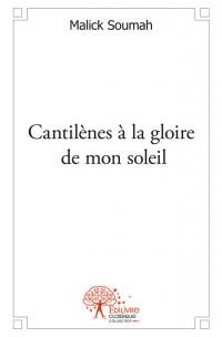 Cantilènes à la gloire de mon soleil