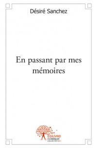 En passant par mes mémoires