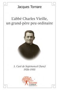 L'abbé Charles Vieille, un grand-père peu ordinaire