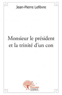 Monsieur le président et la trinité d'un con