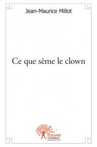 Ce que sème le clown