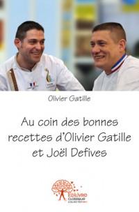 Au coin des bonnes recettes d'Olivier Gatille et Joël Defives