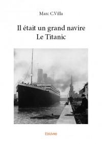 Il était un grand navire Le Titanic