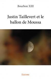 Justin Taillevert et le ballon de Moussa