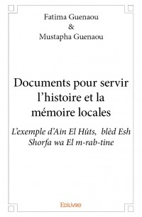 Documents pour servir l'histoire et la mémoire locales