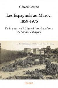 Les Espagnols au Maroc, 1859-1975