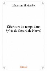 L'Écriture du temps dans <i>Sylvie</i> de Gérard de Nerval