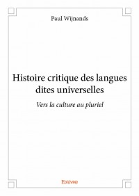 Histoire critique des langues dites universelles