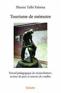 Tourisme de mémoire : Travail pédagogique de réconciliation : vecteur de paix et sources de conflits.