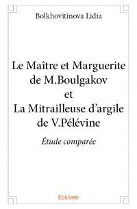 Le Maître et Marguerite de M.Boulgakov et La Mitrailleuse d'argile de V.Pelevine