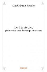 Le Terricole, philosophe noir des temps modernes