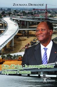 Côte d'Ivoire : la reconquête avec Alassane Ouattara