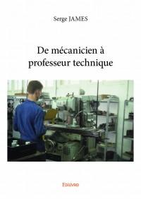 De mécanicien à professeur technique