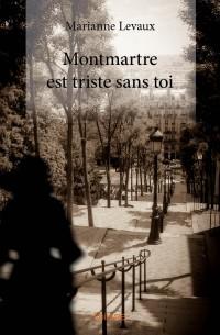 Montmartre est triste sans toi