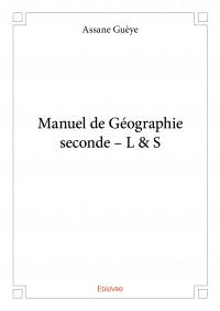Manuel de Géographie seconde – L & S