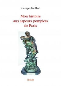 Mon histoire aux sapeurs-pompiers de Paris