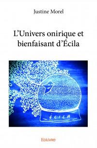 L'Univers onirique et bienfaisant d'Écila