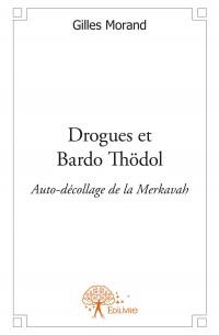 Drogues et Bardo Thödol
