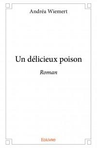 Un délicieux poison
