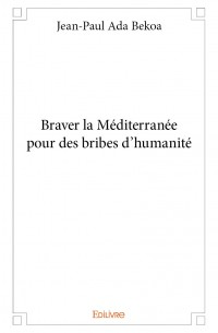 Braver la Méditerranée pour des bribes d'humanité