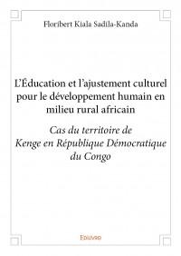 L'Éducation et l'ajustement culturel pour le développement humain en milieu rural africain