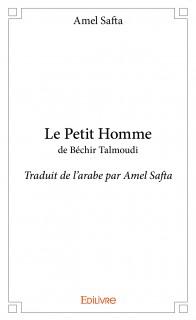 Le Petit Homme de Béchir Talmoudi