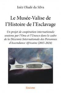 Le Musée-Valise de l'Histoire de l'Esclavage