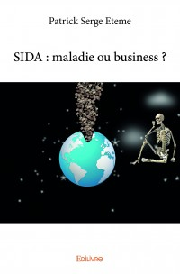SIDA : maladie ou business ?