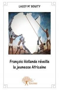 François Hollande réveille la jeunesse Africaine