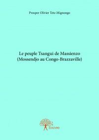 Le peuple Tsangui de Massienzo (Mossendjo au Congo-Brazzaville)