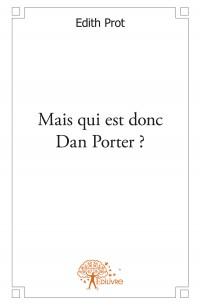 Mais qui est donc Dan Porter ?