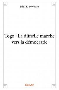 Togo : La difficile marche vers la démocratie