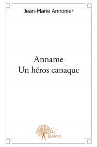 Anname - Un héros canaque