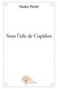 Sous l'aile de Cupidon