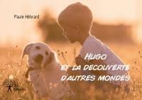 Hugo et la découverte d'autres mondes