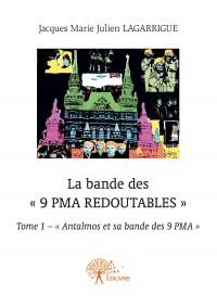 La bande des « 9 PMA Redoutables » – tome 1 – « Antalmos et sa bande des 9 PMA »