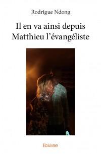 Il en va ainsi depuis Matthieu l'évangéliste