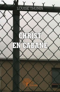 Christ en cabane