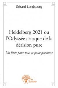 Heidelberg 2021 ou l'Odyssée critique de la dérision pure