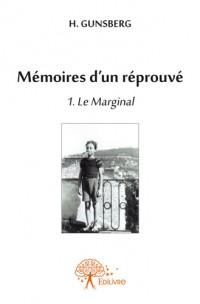 Mémoires d'un réprouvé 1. Le Marginal