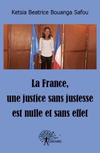 La France, une justice sans justesse est nulle et sans effet