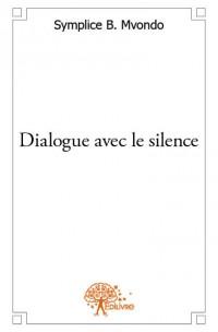 Dialogue avec le silence