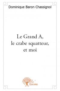 Le Grand A, le crabe squatteur, et moi